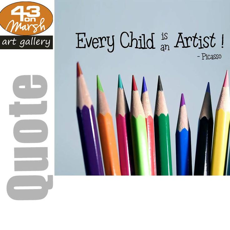Every child is an artist- Picasso #artist #child #picasso