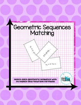 Geometric Sequences Matching is an interactive and hands on way for students to practice identifying explicit and recursive formulas of geometric sequences. Students match six geometric sequences to their explicit and recursive formulas. This activity can be used in a variety of ways including as an in class pairs activity, homework assignment, interactive notebook page, or individual assessment of student understanding.