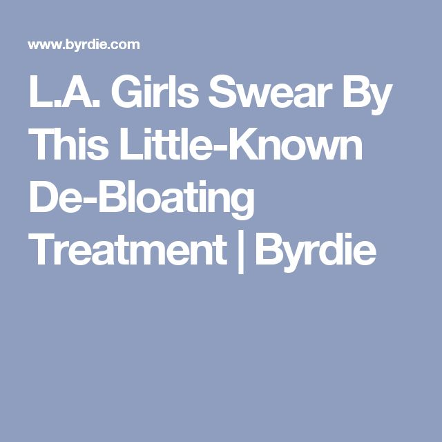 L.A. Girls Swear By This Little-Known De-Bloating Treatment | Byrdie