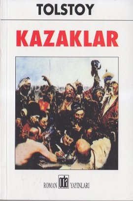 kazaklar - lev nikolayevic tolstoy - oda yayinlari  http://www.idefix.com/kitap/kazaklar-lev-nikolayevic-tolstoy/tanim.asp?sid=J8LW0B7MDK5RVX7VH5JR
