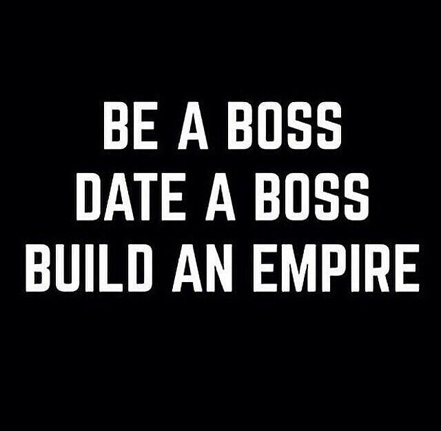 Exactly. You're life is only as good as the company you keep. Be a Boss. Date a Boss. Build an empire. I love this!!! #winning