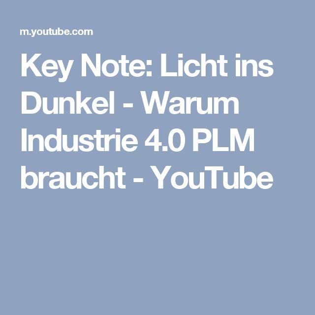 Key Note: Licht ins Dunkel - Warum Industrie 4.0 PLM braucht - YouTube #plm
