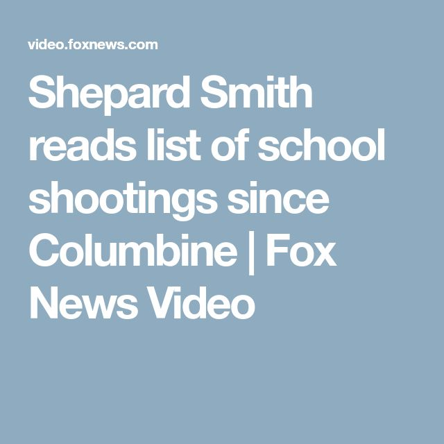 Shepard Smith reads list of school shootings since Columbine | Fox News Video