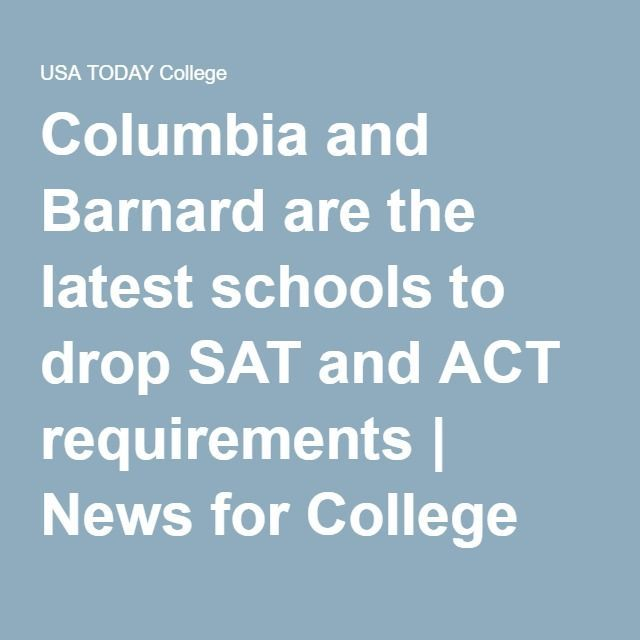 Columbia and Barnard are the latest schools to drop SAT and ACT requirements   News for College Students   USA TODAY College