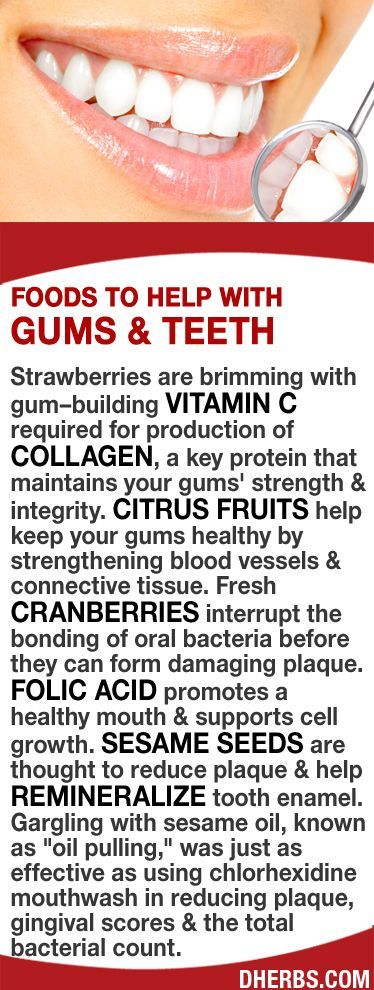 Strawberries are brimming with gum–building vitamin C that maintains your gums' strength & integrity. Citrus fruits strengthen blood vessels & connective tissue. Fresh cranberries interrupt the bonding of oral bacteria. Folic acid promotes a healthy mouth & supports cell growth. Sesame seeds reduce plaque & help remineralize tooth enamel. Gargling with sesame oil was just as effective as using chlorhexidine mouthwash in reducing plaque, gingival & the total bacterial count.