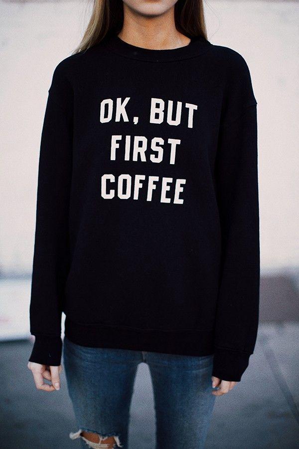 Brandy ♥ Melville | Erica But First Coffee Sweatshirt - Graphics @kreyn042 vday gifts??