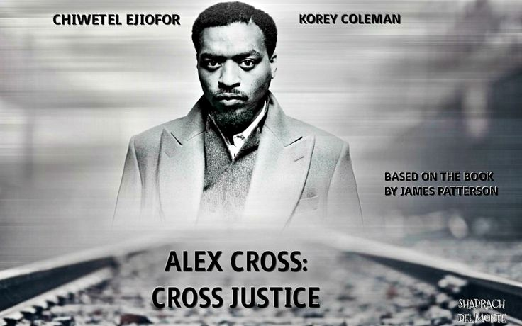 Alex Cross: Cross Justice - Chiwetel Ejiofor. Korey Coleman From The Films That Never Were.