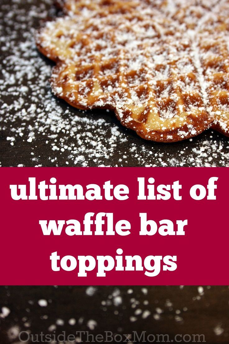 Make a waffle bar with this ultimate list of waffle bar toppings!