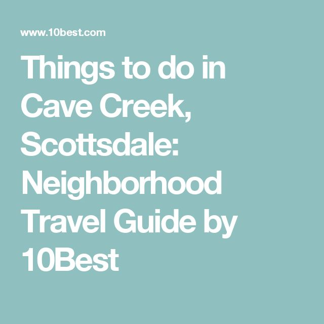 Things to do in Cave Creek, Scottsdale: Neighborhood Travel Guide by 10Best