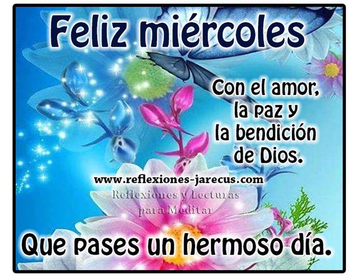 Feliz miércoles, con el amor la paz y le bendición de Dios, que pases un hermoso día