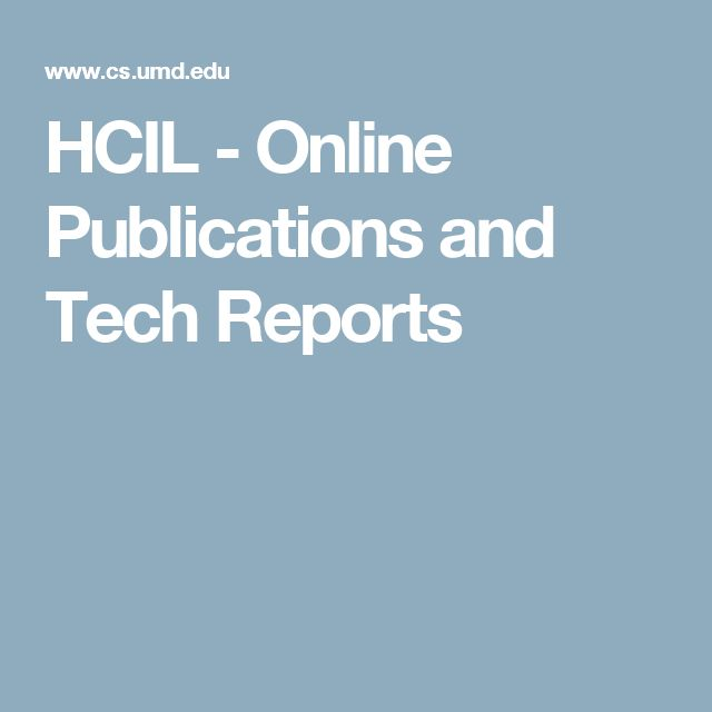 HCIL - Online Publications and Tech Reports