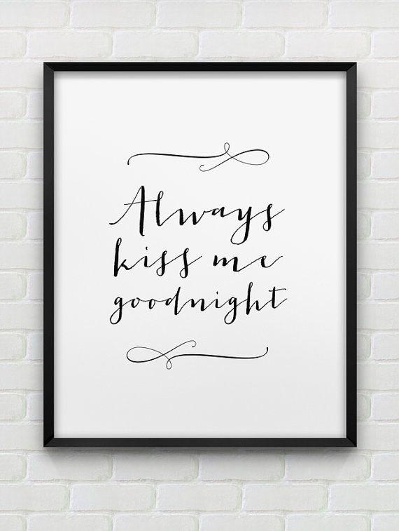 printable 'always kiss me goodnight' print // by spellandtell