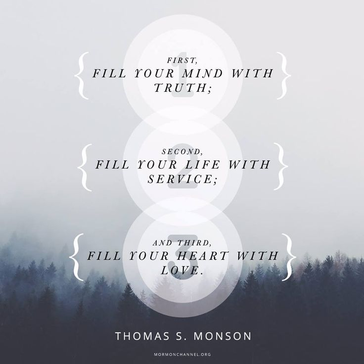 """I share a three-part formula as an unfailing guide: 1. Fill your mind with #truth; 2. Fill your heart with #love; 3. Fill your life with #service."" From #PresMonson's http://pinterest.com/pin/24066179228814793 inspiring #LDSconf http://facebook.com/223271487682878 message http://lds.org/general-conference/2001/10/be-thou-an-example #WordsofWisdom #LivingProphet #ShareGoodness"
