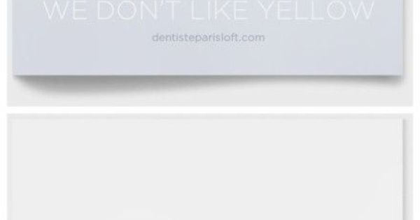 A dentist ads, We don't like yellow.   Head-Turning Advertising   Pinterest   Реклама, Стоматологи и Тексты