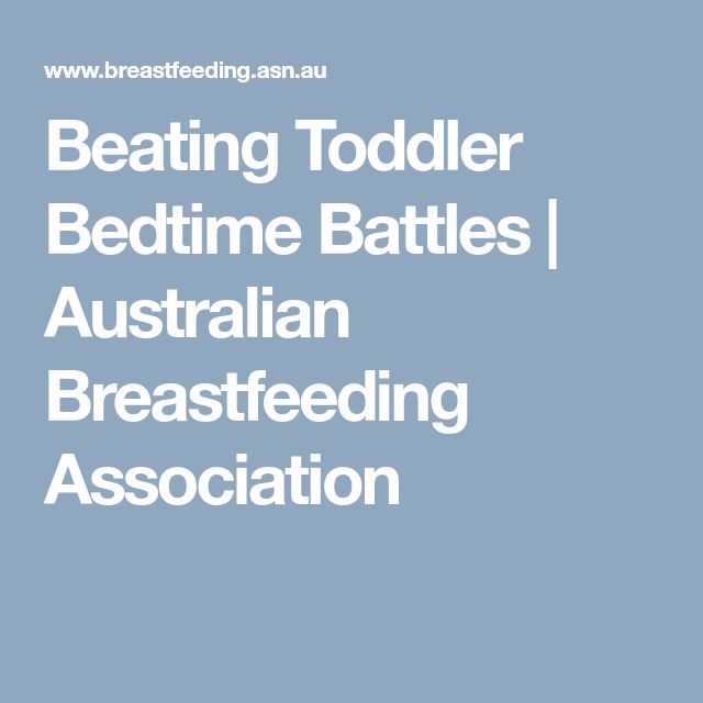 Beating Toddler Bedtime Battles   Australian Breastfeeding Association
