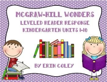 Kindergarten Leveled Reader Response Bundle: McGraw-Hill Wonders Units 1-10 Small Group Differentiation