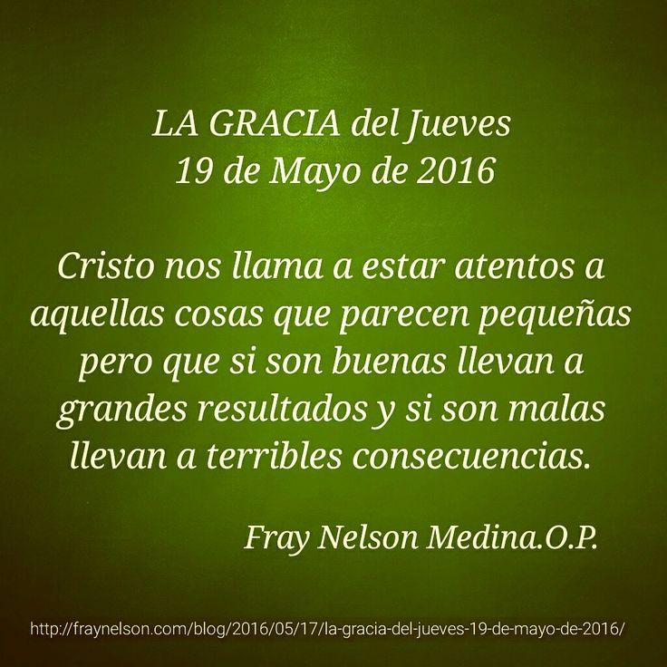 http://fraynelson.com/blog/2016/05/17/la-gracia-del-jueves-19-de-mayo-de-2016/