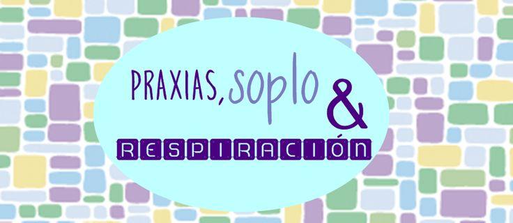 Logopedia dinámica y divertida : Praxias, Soplo y Respiración