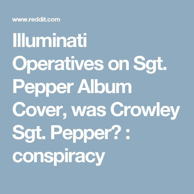 Illuminati Operatives on Sgt. Pepper Album Cover, was Crowley Sgt. Pepper? : conspiracy