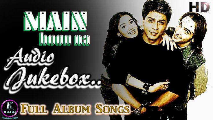Main Hoon Na Audio Jukebox | Shah Rukh Khan, Sushmita Sen, Zayed Khan, A...