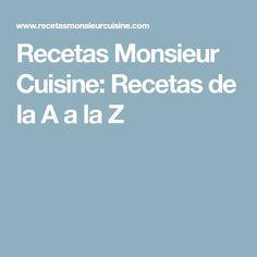 Recetas Monsieur Cuisine: Recetas de la A a la Z