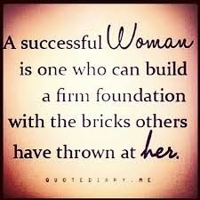 i can do it quotes - Google Search Successful Women, Firm Foundation, Success Women, Strong Women, Bricks, Success Woman...