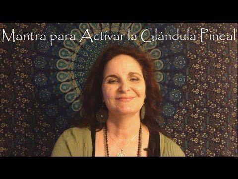 MANTRA PARA ACTIVAR LA GLANDULA PINEAL - YouTube