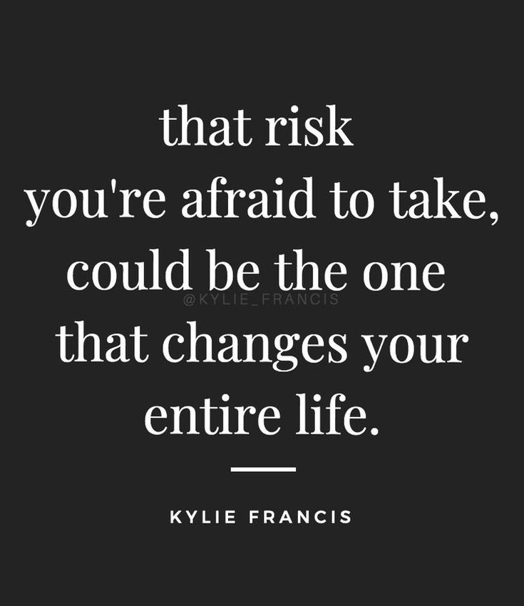 That risk you're afraid to take, could be the one that changes your entire life  – Tina Specht