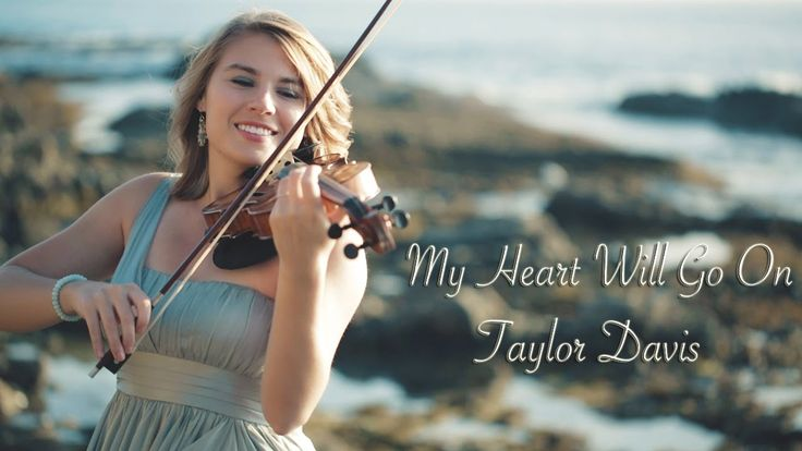 My Heart Will Go On (Titanic) Taylor Davis - Violin~ oh my goodness this version is absolutely gorgeous