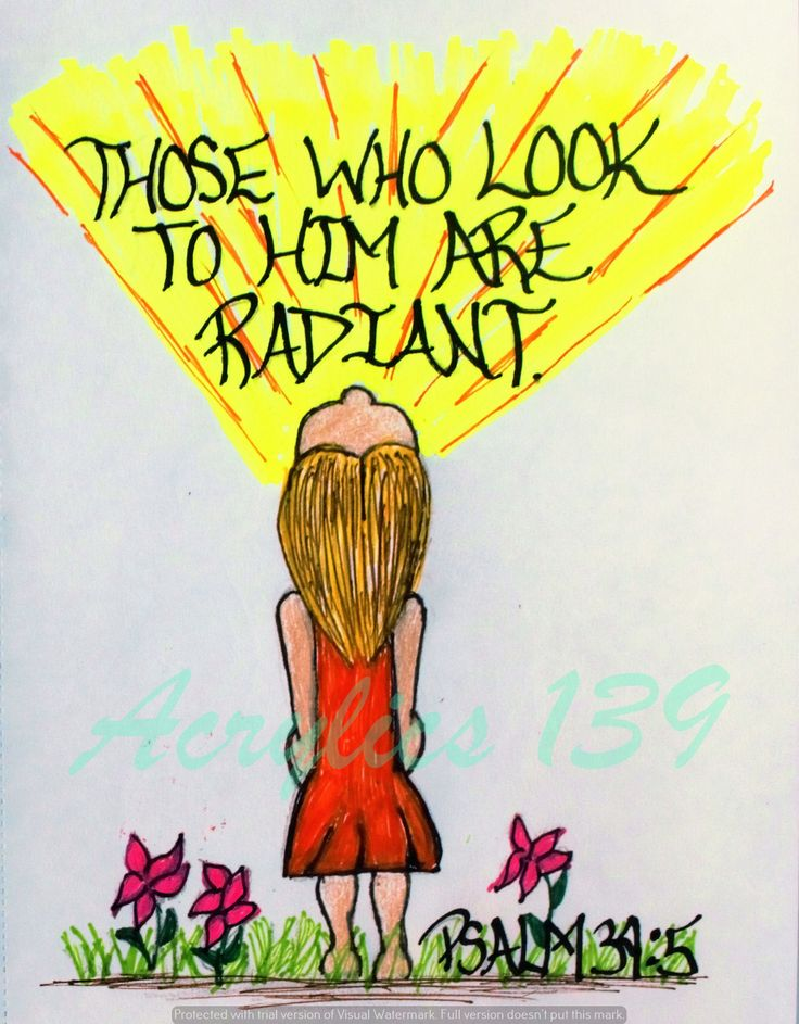 """""""Those who look to him are radiant; their faces are never covered with shame."""" Psalm 34:5 (Scripture doodle of encouragement)"""