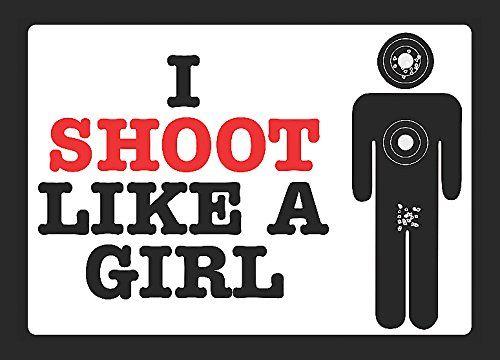 I Shoot Like A Girl Sign Large 12 x18 - Women Shooter Gun Rights Sign Funny 2nd Amendment iCandy Combat http://www.amazon.com/dp/B00XPT73ZI/ref=cm_sw_r_pi_dp_.Gglwb15E1CVH