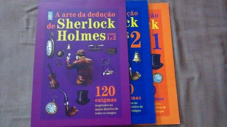 A Arte da dedução de Sherlock Holmes 1 e 2. Livros de enigmas que trabalham com lógica, matemática, física e química.