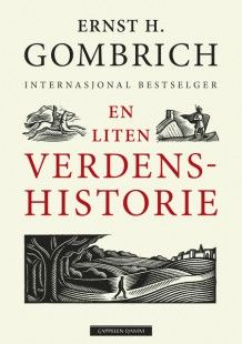 En liten verdenshistorie av Ernst H. Gombrich (Fleksibind)