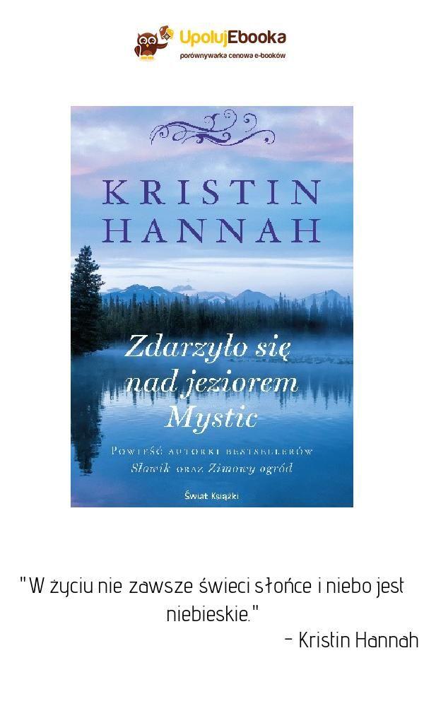 Zdarzylo Sie Nad Jeziorem Mystic Kristin Hannah Ebook Ksiazka Kristin Hannah Mystic Kristin