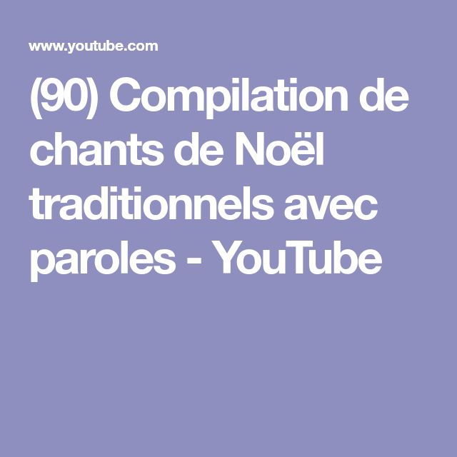 (90) Compilation de chants de Noël traditionnels avec paroles - YouTube