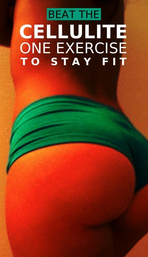 Beat The Cellulite: Only One Exercise To Stay Fit ...