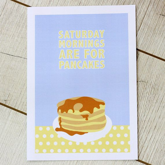 A4 kitchen print - Saturday mornings are for pancakes