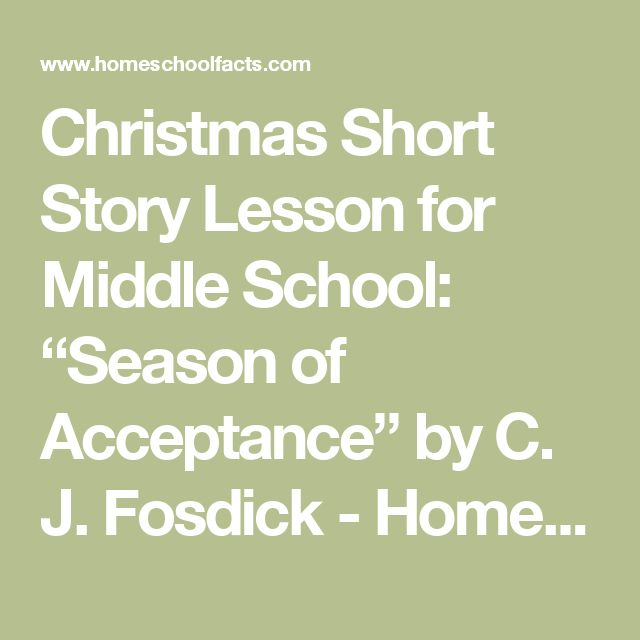 """Christmas Short Story Lesson for Middle School: """"Season of Acceptance"""" by C. J. Fosdick - Home School Facts 