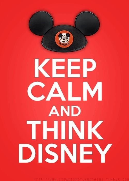 Keep calm & think Disney