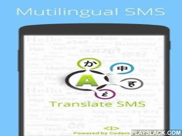 Translate SMS  Android App - playslack.com ,  Translate your SMS / Text Messages, Speak / Pronounce a foreign language. This translation app helps, by : - Translating your SMS / Text Message into any of the available languages - It also has a pronunciation feature, which when enabled, suggests a useful pronunciation so you can try to talk the foreign language.Target App Users: - Tourist / Travellers to a foreign country  - Communicate with relatives who do not know how to read / write in…