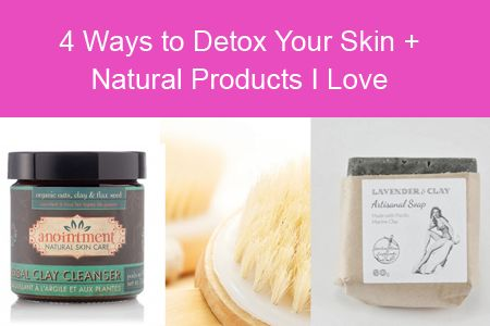4 Ways to Detox Your Skin for a Vibrant Glow + Natural Products I Love via Annaliisa's Organic Kitchen - advice from holistic nutritionist Annaliisa Kapp #detox #naturalskincare #clay #bodycare #organicskincare #skincare #nutrition #skincaretips