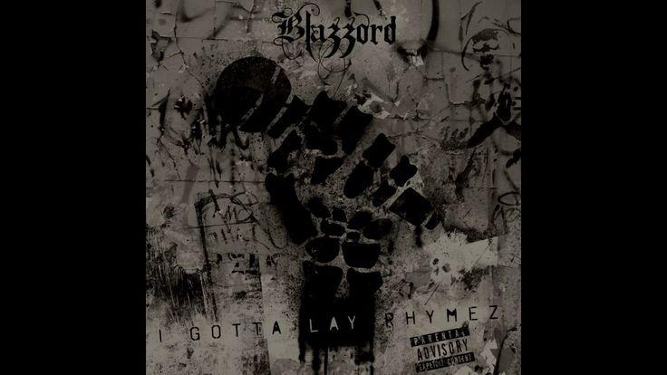 Blazzord - I Gotta Lay Rhymez (Prod. By InsaneBeatz)