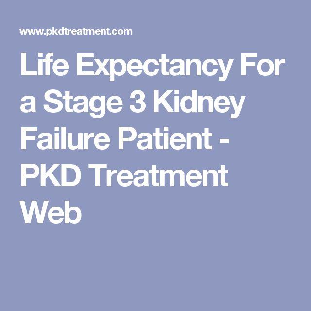 Life Expectancy For a Stage 3 Kidney Failure Patient - PKD Treatment Web
