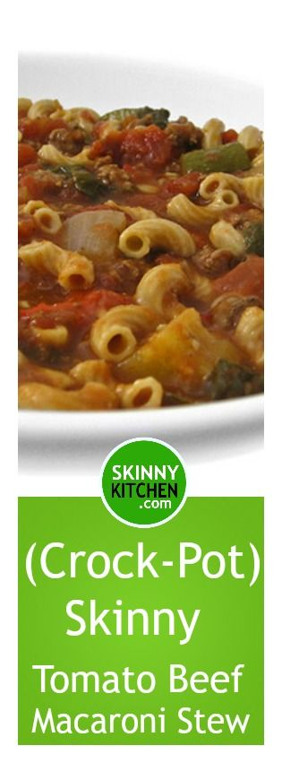 (Crock-Pot) Skinny Tomato Beef Macaroni Stew. So satisfying! Each main course serving has 251 calories, 4g fat & 6 Weight Watchers POINTS PLUS. http://www.skinnykitchen.com/recipes/crock-pot-skinny-tomato-beef-macaroni-stew/