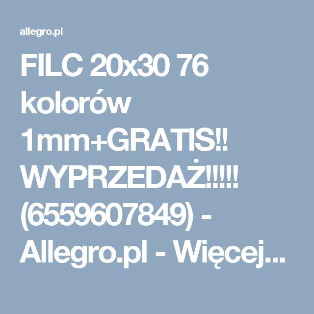 FILC 20x30 76 kolorów 1mm+GRATIS!! WYPRZEDAŻ!!!!! (6559607849) - Allegro.pl - Więcej niż aukcje.