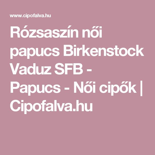 Rózsaszín női papucs Birkenstock Vaduz SFB - Papucs - Női cipők  | Cipofalva.hu