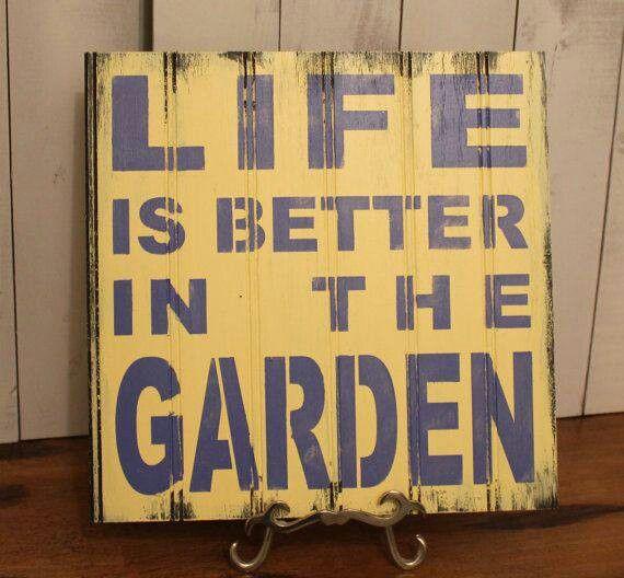 Garden sign - Life is better in the garden