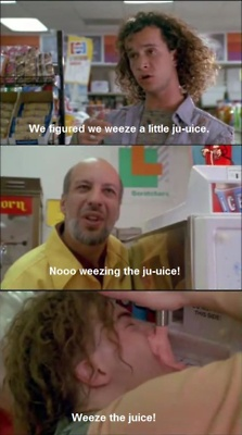 Encino Man....i love you pauly shore