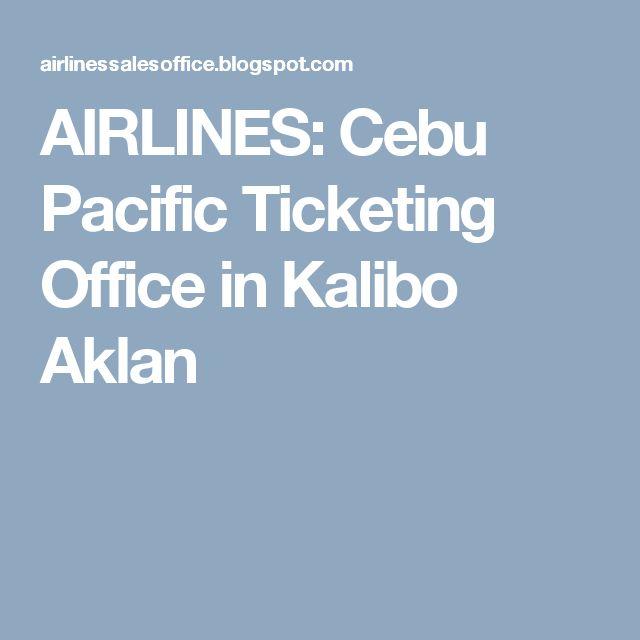 AIRLINES: Cebu Pacific Ticketing Office in Kalibo Aklan