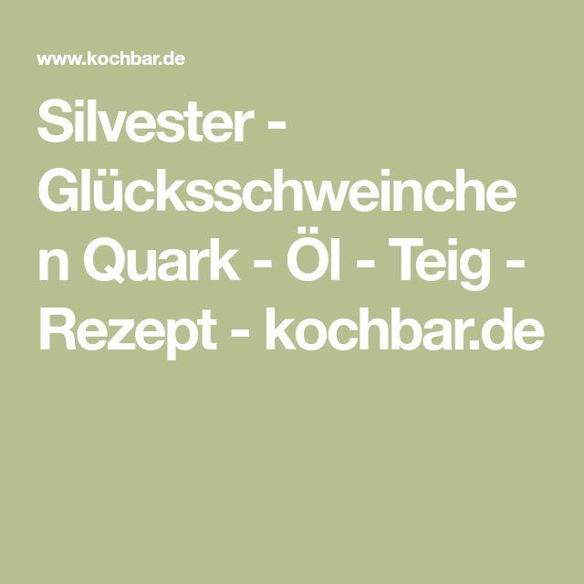 Silvester - Glücksschweinchen Quark - Öl - Teig - Rezept - kochbar.de